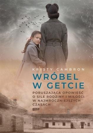 Wróbel w getcie - Kristy Cambron : Powieść