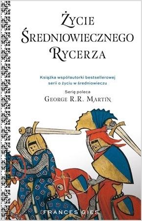 Życie średniowiecznego rycerza - Frances Gies