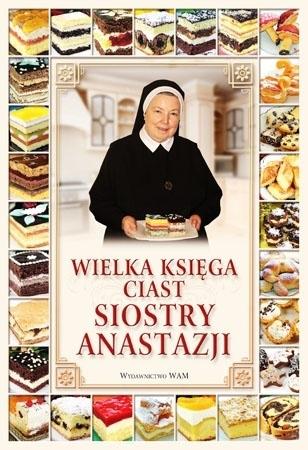 Wielka księga ciast siostry Anastazji - s. Anastazja Pustelnik