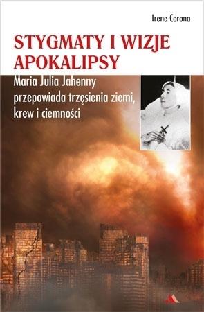 Stygmaty i wizje apokalipsy - Irene Corona