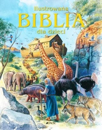 Ilustrowana Biblia dla dzieci. Stary i Nowy Testament