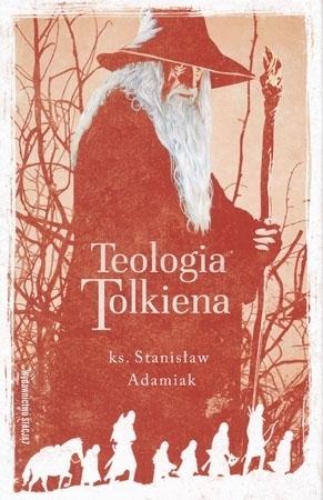 Teologia Tolkiena - ks. Stanisław Adamiak