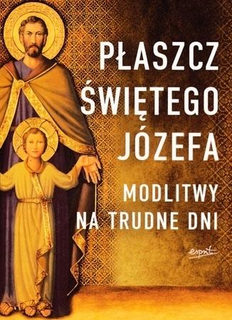 Płaszcz świętego Józefa. Modlitwy na trudne dni - Tarcisio Stramare OSJ, ks. Giuseppe Brioschi SDB : Modlitewnik