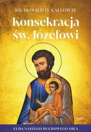 Konsekracja św. Józefa - ks. Donald H. Calloway