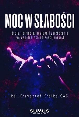 Moc w słabości - ks. Krzysztof Kralka SAC