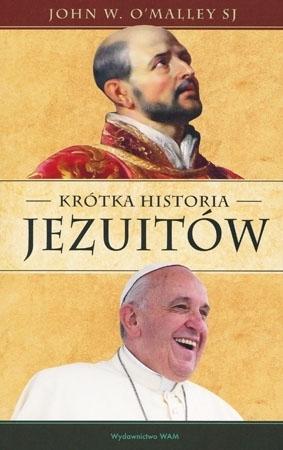 Krótka historia Jezuitów - John W. O'Malley SJ