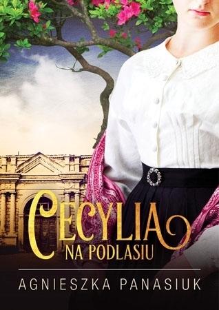 Na Podlasiu. Cecylia - Agnieszka Panasiuk