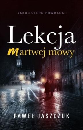 Lekcja martwej mowy - Paweł Jaszczuk : Powieść