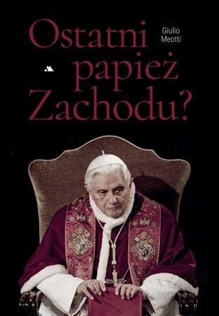 Ostatni papież Zachodu? - Giulio Meotti