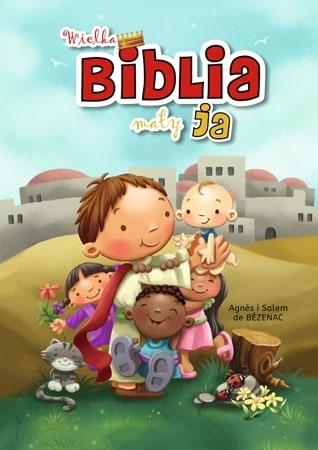 Wielka Biblia, mały ja - Agnes i Salem de Bezenac : Dla dzieci