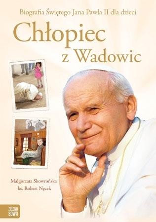 Chłopiec z Wadowic - Małgorzata Skrowńska, ks. Robert Nęcek