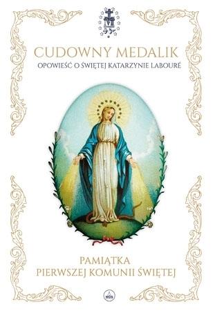 Cudowny medalik. Opowieść o świętej Katarzynie Labouré - Mary Fabyan Windeatt : Dla dzieci