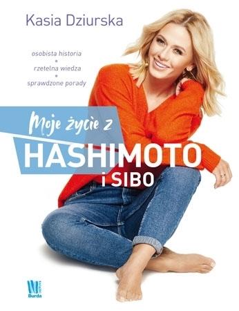 Moje życie z Hashimoto i SIBO - Kasia Dziurska