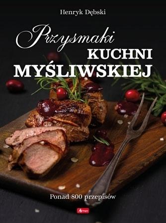 Przysmaki kuchni myśliwskiej - Henryk Dębski