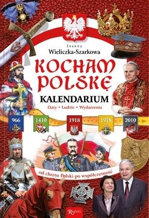 Kocham Polskę. Kalendarium - Joanna Wieliczka-Szarkowa : Historia dla dzieci