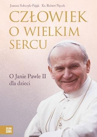 Człowiek o wielkim sercu - Joanna Sobczyk-Pająk, ks. Robert Nęcek