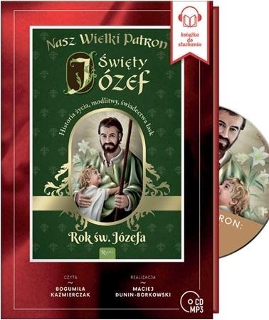 Święty Józef Audiobook. Historia życia, modlitwy, świadectwa łask