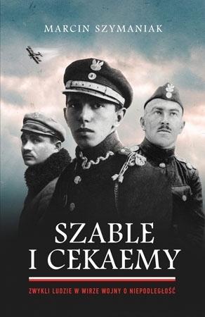 Szable i cekaemy - Marcin Szymaniak