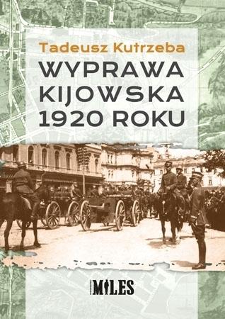 Wyprawa kijowska 1920 roku - Tadeusz Kutrzeba