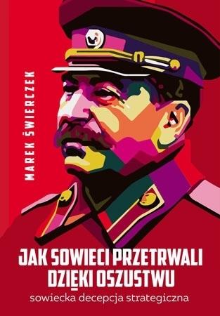 Jak Sowieci przetrwali dzięki oszustwu - Marek Świerczek