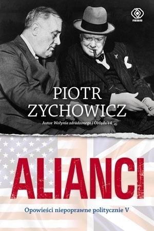 Alianci - Piotr Zychowicz : II wojna światowa