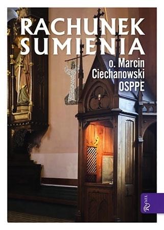 Rachunek sumienia - O. Marcin Ciechanowski OSPPE : Poradnik duchowy