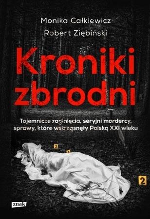 Kroniki zbrodni - Monika Całkiewicz, Robert Ziębiński