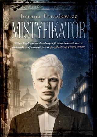 Mistyfikator - Joanna Parasiewicz : Powieść