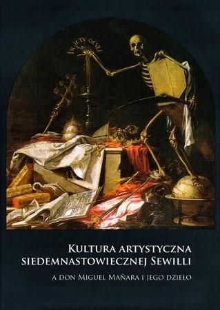 Kultura artystyczna siedemnastowiecznej Sewilli - Andrzej Witko