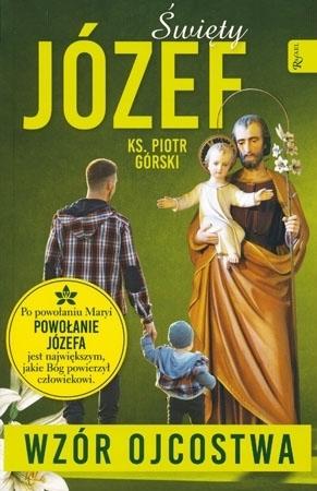 Święty Józef wzór ojcostwa - ks. Piotr Górski