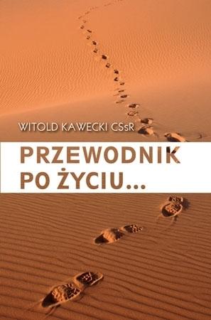 Przewodnik po życiu… - o. Witold Kawecki