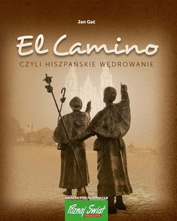 El Camino czyli hiszpańskie wędrowanie - Jan Gać