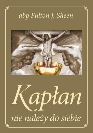 Kapłan nie należy do siebie - Abp Fulton J. Sheen