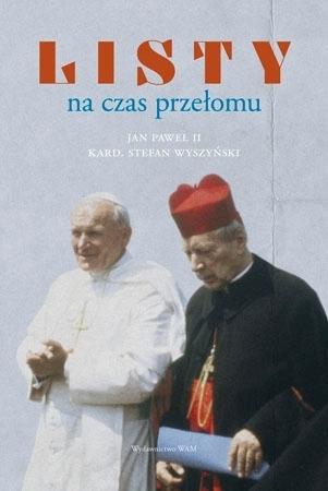 Listy na czas przełomu - Jan Paweł II, kard. Stefan Wyszynski
