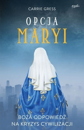 Opcja Maryi - Carrie Gress