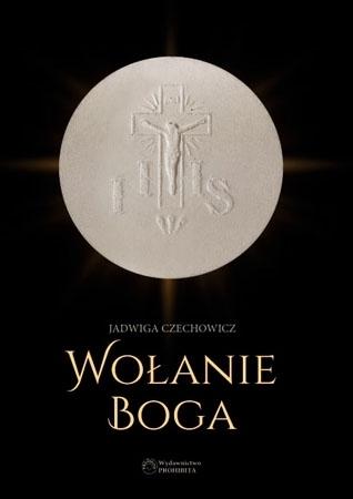 Wołanie Boga - Jadwiga Czechowicz : Cuda eucharystyczne