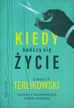 Kiedy kończy się życie - Tomasz P. Terlikowski