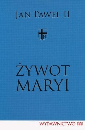 Żywot Maryi - Jan Paweł II