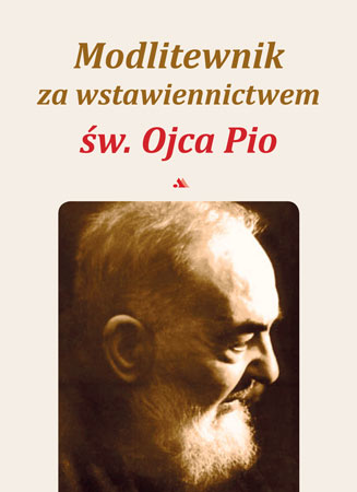 Modlitewnik za wstawiennictwem św. Ojca Pio