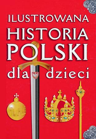 Ilustrowana historia Polski dla dzieci - Katarzyna Kieś-Kokocińska, Małgorzata Lau