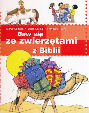 Baw się ze zwierzętami z Bibli - Merce Segarra, Berta Garcia, Francesc Rovira