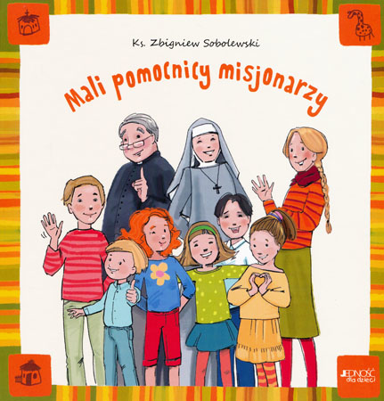 Mali pomocnicy misjonarzy - ks. Zbigniew Sobolewski