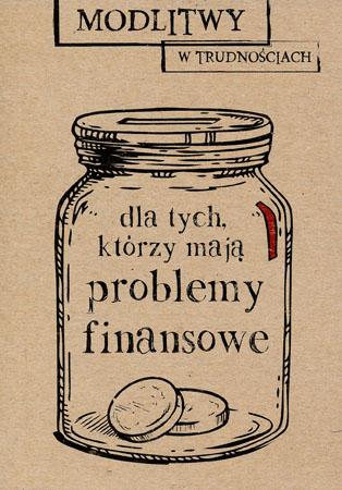 Modlitwy dla tych którzy mają problemy finansowe - Magdalena Dobosz