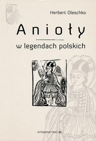 Anioły w legendach polskich - Herbert Oleschko