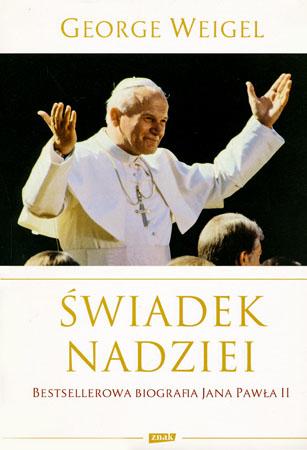 Świadek nadziei. Bestsellerowa biografia Jana Pawła II - George Weigel