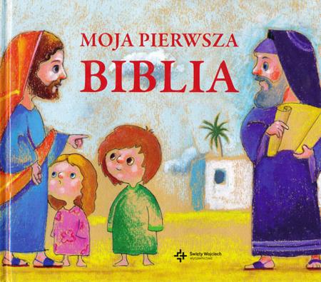 Moja pierwsza biblia - Piotr Krzyżewski, Stanisław Barbacki