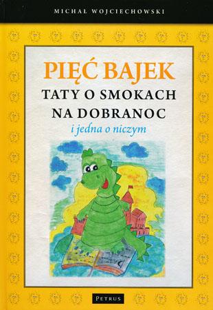 Pięć bajek taty o smokach na dobranoc - Michał Wojciechowski