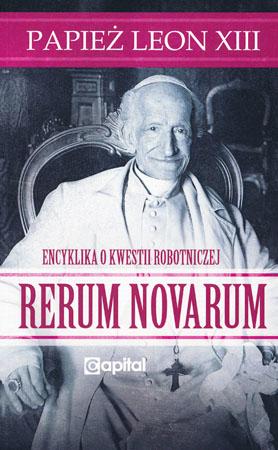 Rerum novarum – Papież Leon XIII