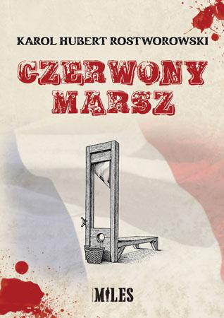 Czerwony marsz - Karol Hubert Rostworowski