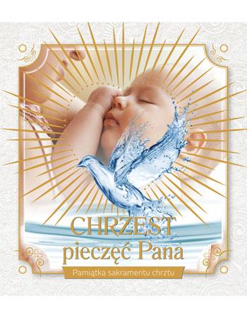 Chrzest pieczęć Pana. Pamiątka sakramentu chrztu